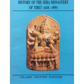 International Academy of Indian Culture History of the Sera Monastery of Tibet (1418–1959), by Champa Thupten Zongtse