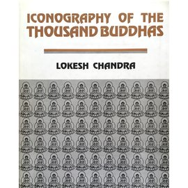 International Academy of Indian Culture Iconography of the Thousand Buddhas, by Lokesh Chandra
