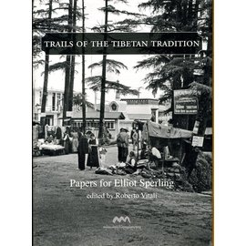 Amnye Machen Institute Trails of Tibetan Tradition: Papers for Elliot Sperling, ed. by Roberto Vitali