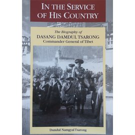 Snow Lion Publications In the service of his country: The Biography of Dasang Damdul Tsarong, Commander General of Tibet, by Dundul Namgyal Tsarong