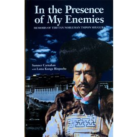 Clear Light Publications In the Presence of my Enemies: Memoirs of the Tibetan Nobleman Tsipon Shuguba, by Sumner Carnahan