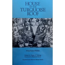 Snow Lion Publications House of the Turquoise Roof, by Dorje Yudon Yuthok