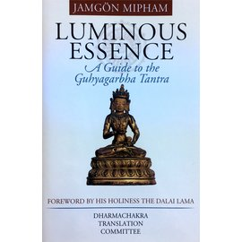 Snow Lion Publications Luminous Essence: A Guide to the Guhyagarbha Tantra, by Jamgön Mipham