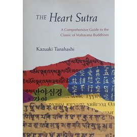 Shambhala The Heart Sutra: A Comprehensive Guide to the Classic of Mahayana Buddhism, by Kazuaki Tanahashi