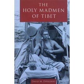Oxford University Press The Holy Madmen of Tibet, by David DiValerio