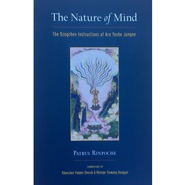 Snow Lion Publications The Nature of Mind: The Dzogchen Instructions of Aro Yeshe Jungne, by Patrul Rinpoche