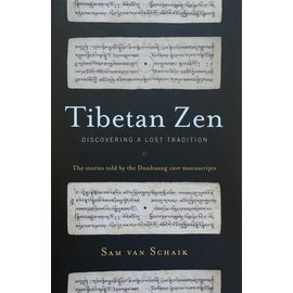 Snow Lion Publications Tibetan Zen: Discovering a lost Tradition, by Sam van Schaik