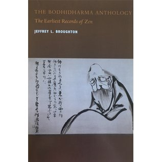 University of California Press The Bodhidharma Anthology: The Earlies Records of Zen, by Jeffrey L. Broughton