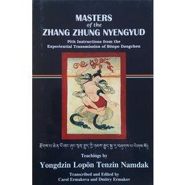 Heritage Publishers Masters of the Zhang Zhung Nyengyud, by Yongdzin Lopön Tenzin Namdak