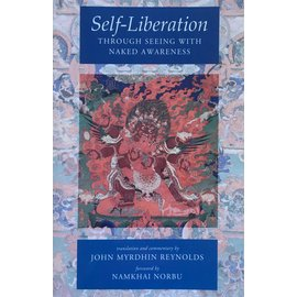 Snow Lion Publications Self-Liberation Through Seeing with Naked Awareness, by John Myrdhin Reynolds