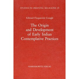Harrassowitz The Origin and Development of early Indian Contemplative Practices, by Edward Fitzpatrick Crangle