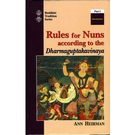 Motilal Banarsidas Publishers Rules for Nuns, according to the Dharmaguptakavinaya,  by Ann Heirman