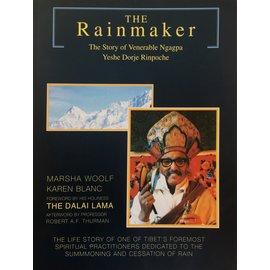 Sigo Press The Rainmaker: The Stora of the  Ven. Ngagpa Yeshe Dorje Rinpoche, by Marsha Wolf and Karen Blanc