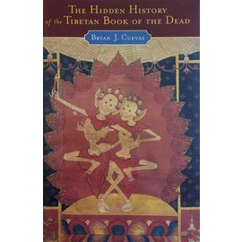 Oxford University Press The Hidden History of the Tibetan Book of the Dead, by Bryan J. Cuevas