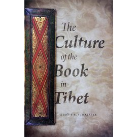 Columbia University Press The Culture of the Book in Tibet, by Kurtis R. Schaeffer