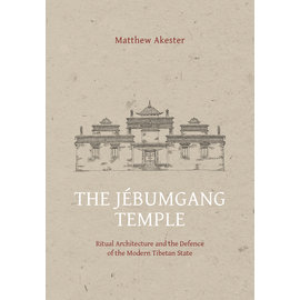 Garuda Verlag The Jebumgang Temple: Ritual Architecture and the Defense of the Modern Tibetan State, by Matthew Akester