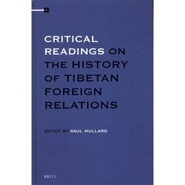 Brill Critical Readings on the History of Tibetan Foreign Relations, ed. Saul Mullard