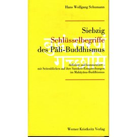 Werner Kristkeitz Verlag Siebzig Schlüsselbegriffe des Pali-Buddhismus, von Hans Wolfgang Schumann