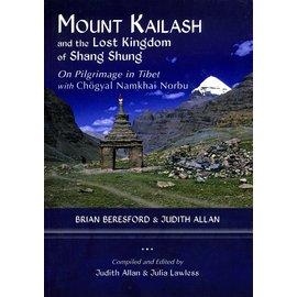Shang Shung Publications Mount Kailash and the Lost Kingdom of Shang Shung, by Brian Beresford and Julia Lawless