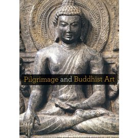 Asia Society Museum Pilgrimage and Buddhist Art, by Adriana Proser