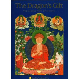 Serindia Publications The Dragon's Gift: The Sacred Arts of Bhutan, by Therese Tse Bartholomew and  John Johnston