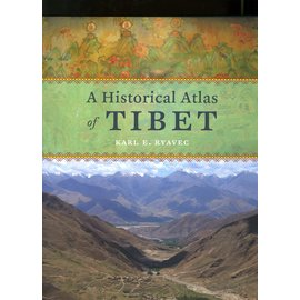 University of Chicago Press A Historical Atlas of Tibet, by Karl E. Ryavec