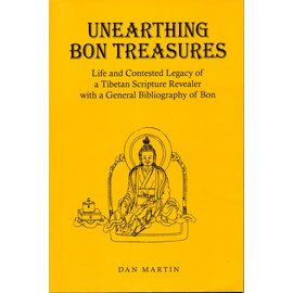 Vajra Publications Unearthing Bon Treasures: Life and Contested Legacy of a Tibetan Scripture Revealer with a General Bibliography of Bon, by Dan Martin