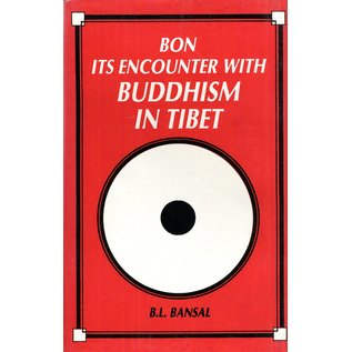 Eastern Book Linkers Bon: its Encounter with Buddhism in Tibet, by B.L.Bansal