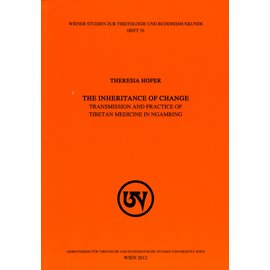 WSTB The Inheritage of Change: Transmission and Practice of Tibetan Medicine in Ngamring, von Theresia Hofer