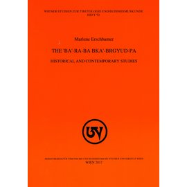 WSTB The 'ba'-ra-ba bka'-brguyd-pa: Historical and Contemporary Studies, by Marlene Erschbamer