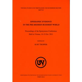 WSTB Epigraphic Evidence in the pre-modern Buddhist World, by Kurt Tropper