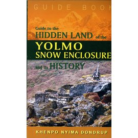 Vajra Publications Guide to the Hidden Land of Yolmo Snow Enclosure and its History, by Khenpo Nyima Dondrup