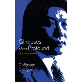 Shambhala Glimpses of the Profound: four short works, by Chögyam Trungpa