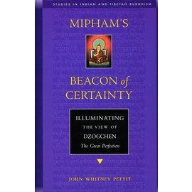 Wisdom Publications Mipham's Beacon of Certainty, by John Whitney Pettit