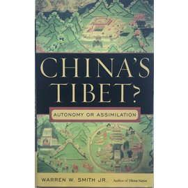 Rowman & Littlefield Publishers China's Tibet? Autonomy or Assimilation, by Warren W. Smith Jr.