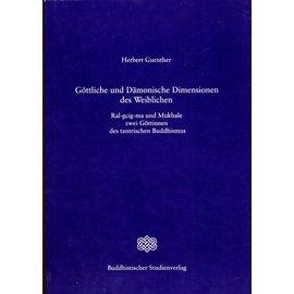 Buddhistischer Studienverlag Göttliche und Dämonische Dimensionen des Weiblichen: Ral-gcig-ma und Mukhale, zwei Göttinnen des tantrischen Buddhismus, von Herbert Guenther