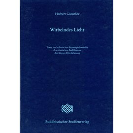 Buddhistischer Studienverlag Wirbelndes Licht: Texte zur buddhistischen Prozessphilosophie des tibetischen Buddhismus der älteren Überlieferung, von Herbert Guenther