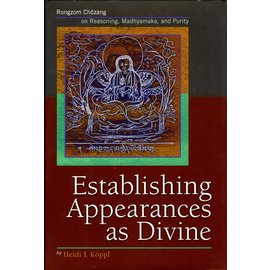 Snow Lion Publications Establishing Appearances as Divine, by Heidi I. Köppl