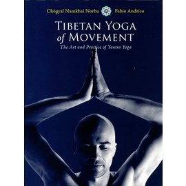 North Atlantic Books Tibetan Yoga of Movement: The Art and Practice of Yantra Yoga, by  Chögyal Namkhai Norbu and Fabio Andrico