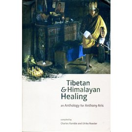 Vajra Publications Tibetan and Himalayan Healimg: an Anthology for Antony Aris, by Charles Ramble and Ulrike Roesler