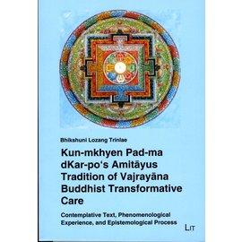 LIT Verlag Kun-mkhyen Pad-ma dKar-po's Amitayus Tradition of Vajrayana Buddhist Transformative Care, by Bhikshuni Lozang Trinlae