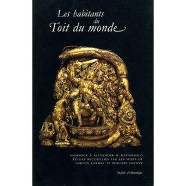 Société d'éthnologie Nanterre Les Habitants du Toit du Monde: Hommage à Alexander W. Macdonald, par Philippe Sagant et Samten G. Karmay