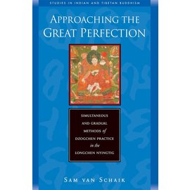 Wisdom Publications Approaching the Great Perfection, by Sam van Schaik