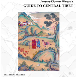 Serindia Publications Jamyang Khyentse Wangpo's Guide to Central Tibet, by Matthew Akester