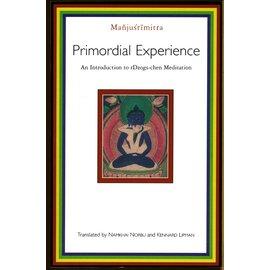 Shambhala Primordial Experience: An Itroduction to rDzogs-chen Meditation, by Manusrimitra, transl. Namkhai Norbu and Kennard Lipman