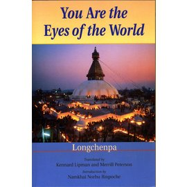 Snow Lion Publications You are the Eyes of the World, by Longchenpa, transl. Kennard Lipman and Merrill Peterson