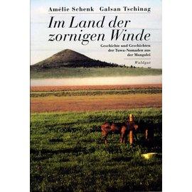 Waldgut Verlag Im Land der zornigen Winde: Geschichte und Geschichten der Tuwa Nomaden aus der Mongolei, von Amélie Schenk und Galsan Tschinag