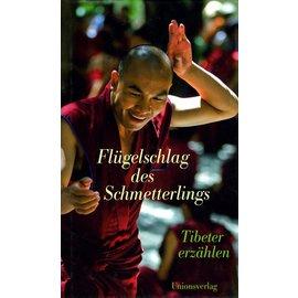 Unionsverlag Flügelschlag des Schmetterlings: Tibeter Erzählen, hrg. von Alice Grünenfelder