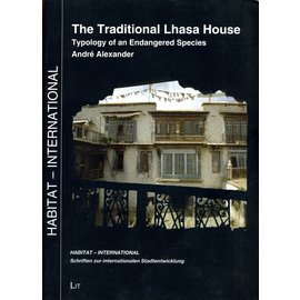 LIT Verlag The Traditional Lhasa House: Typology of an Endangered Species, by André Alexander