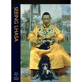Serindia Publications Seeing Lhasa, ed. by Claire Harris and Tsering Shakya
